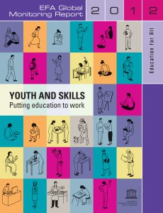 2012 Education for All Global Monitoring Report, Youth and Skills: Putting Education to Work